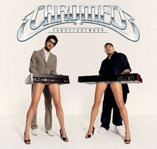 Chromeo - Fancy Footwork