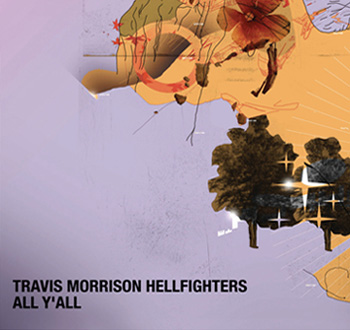 Travis Morrison Hellfighters - All Y'all