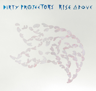 Dirty Projectors - Rise Above