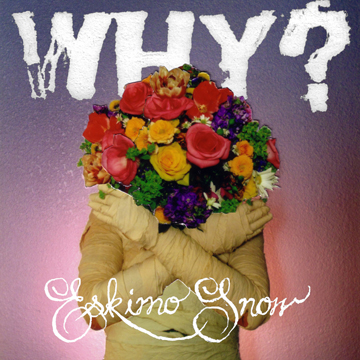 WHY? - Eskimo Snow