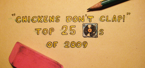 Chickens Don't Clap!: Top Twenty Five Albums of 2009