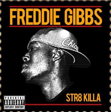 Freddie Gibbs - Str8 Killa